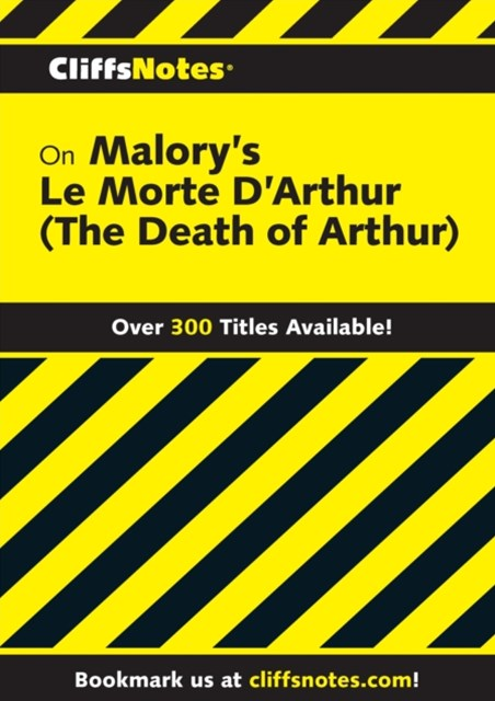 CliffsNotes on Malory's Le Morte d'Arthur