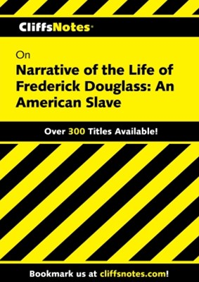 CliffsNotes on Narrative of the Life of Frederick Douglass: An American Slave