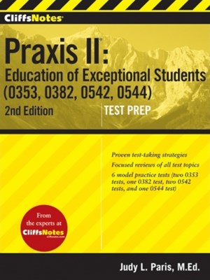 CliffsNotes Praxis II Education of Exceptional Students (0353, 0382, 0542, 0544), Second Edition