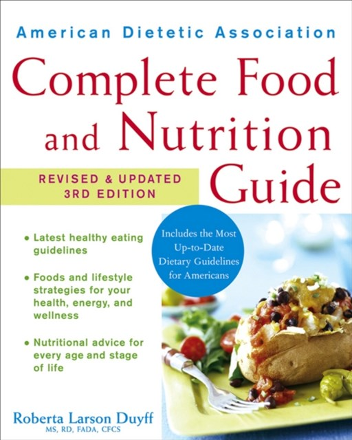 American Dietetic Association Complete Food and Nutrition Guide, 3rd Edition