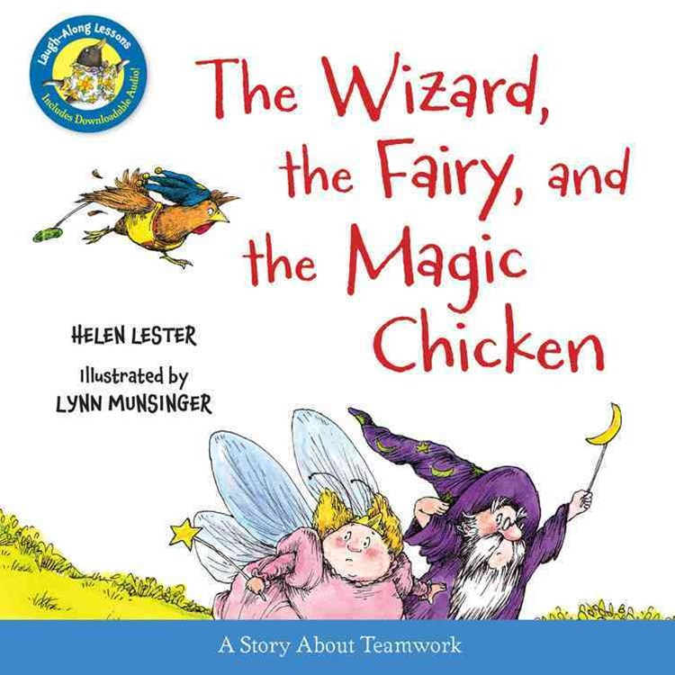 Wizard, the Fairy, and the Magic Chicken: Laugh Along Lessons