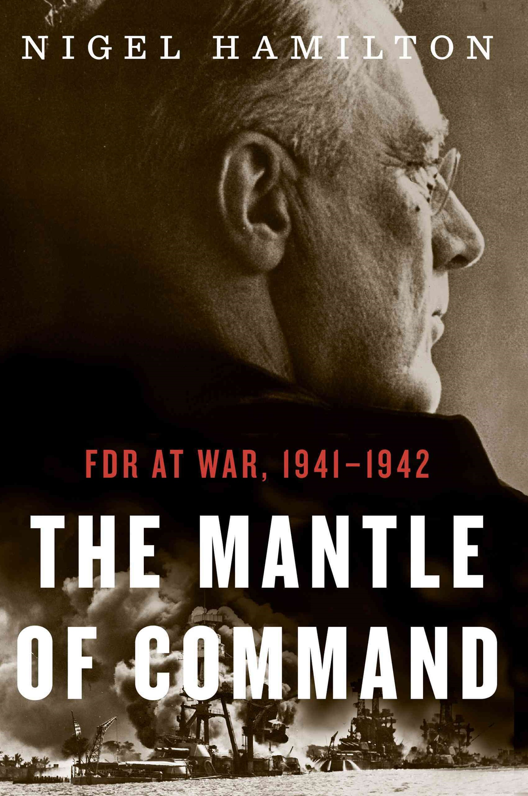 Mantle of Command: FDR at War, 1941-1942