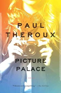 Picture Palace by Paul Theroux (9780544340800) - PaperBack - Modern & Contemporary Fiction Literature
