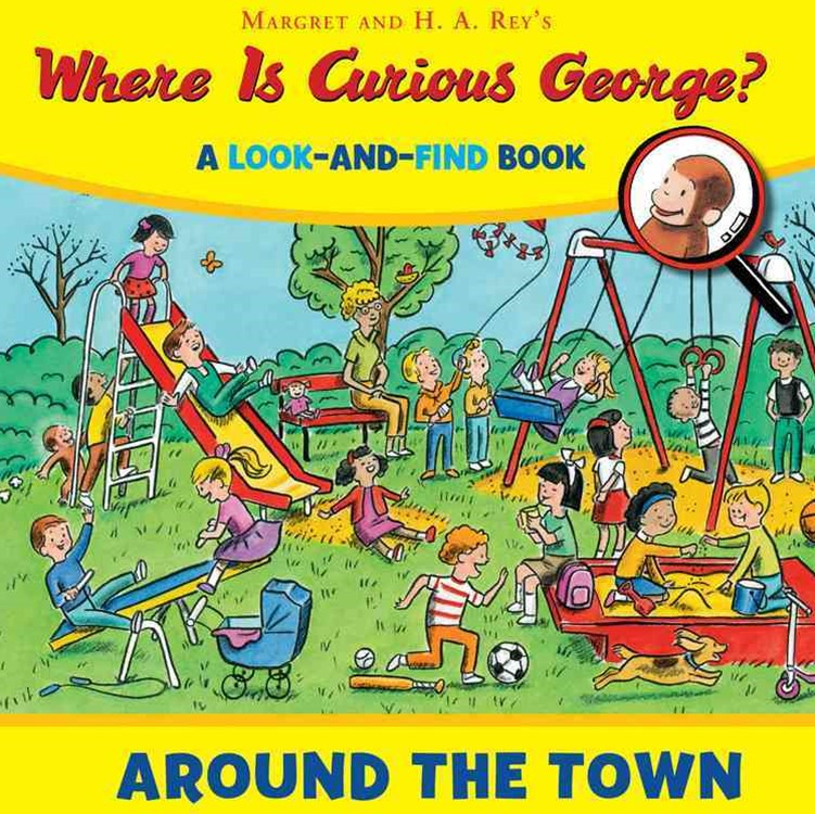 Where is Curious George? Around the Town: A Look-and-Find Book
