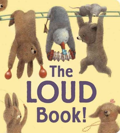 The Loud Book! Padded Board Book