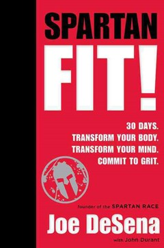 Spartan Fit! 30 Days. Transform Your Body.Transform Your Mind,