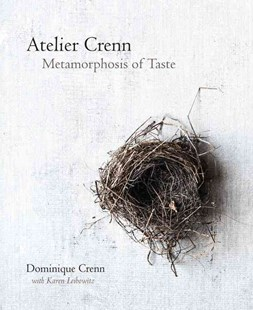 Atelier Crenn: Metamorphosis of Taste by DOMINIQUE CRENN, Karen Leibowitz (9780544444676) - HardCover - Cooking Cooking Reference