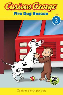 Curious George Fire Dog Rescue: CGTV Reader, Level 2