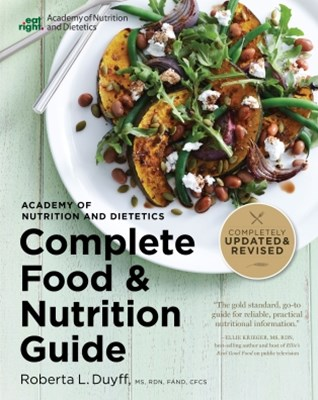Academy of Nutrition and Dietetics Complete Food and Nutrition Guide, 5th Ed