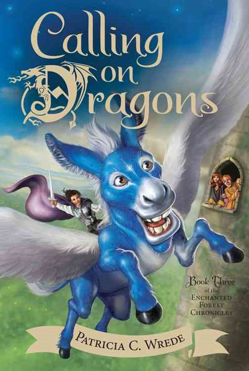 Calling on Dragons: Enchanted Forest Chronicles Bk 3