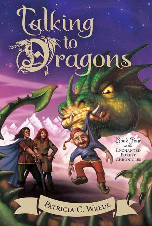 Talking to Dragons: Enchanted Forest Chronicles Bk 4: