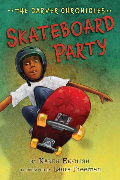 Carver Chronicles, Book 2: Skateboard Party