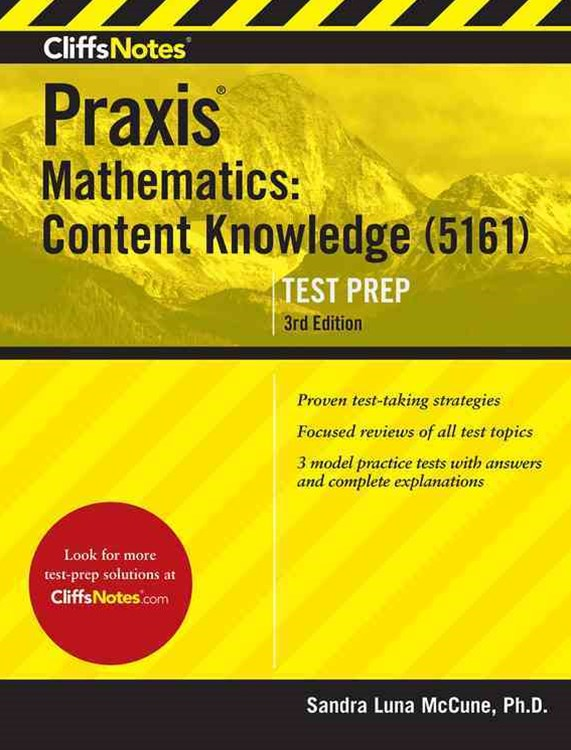 CliffsNotes Praxis II Mathematics Content Knowledge Test (5161)