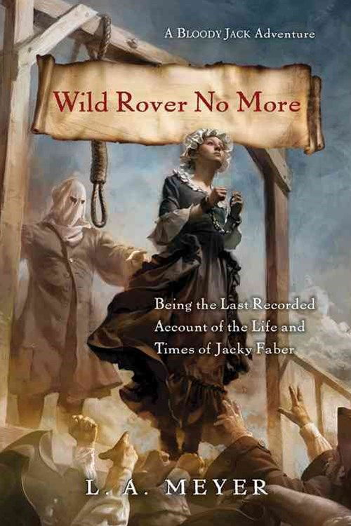 Wild Rover No More: Being the Last Recorded Account of the Life and Times of Jacky Faber