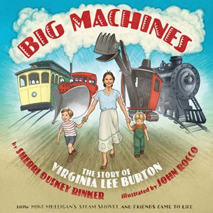 Big Machines: The Story of Virginia Lee Burton - Non-Fiction Biography