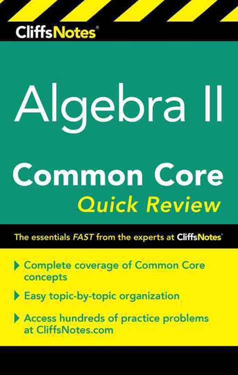 CliffNotes Algebra 2 Common Core Quick Review