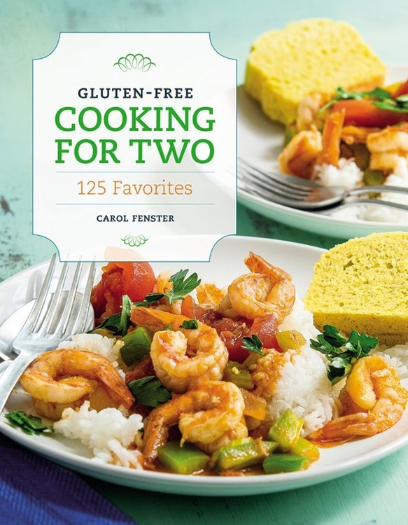 Gluten-Free Cooking for Two: 125 Favourites