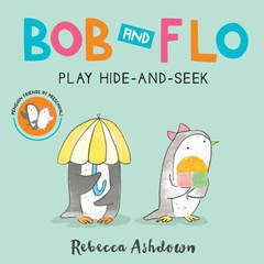 Bob and Flo Play Hide-And-Seek (Board Book)