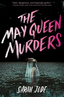 May Queen Murders by SARAH JUDE (9780544937253) - PaperBack - Children's Fiction