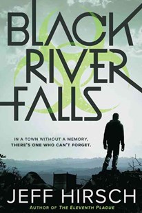Black River Falls by JEFF HIRSCH (9780544938854) - PaperBack - Children's Fiction Teenage (11-13)