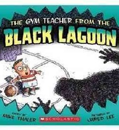 The Gym Teacher from the Black Lagoon