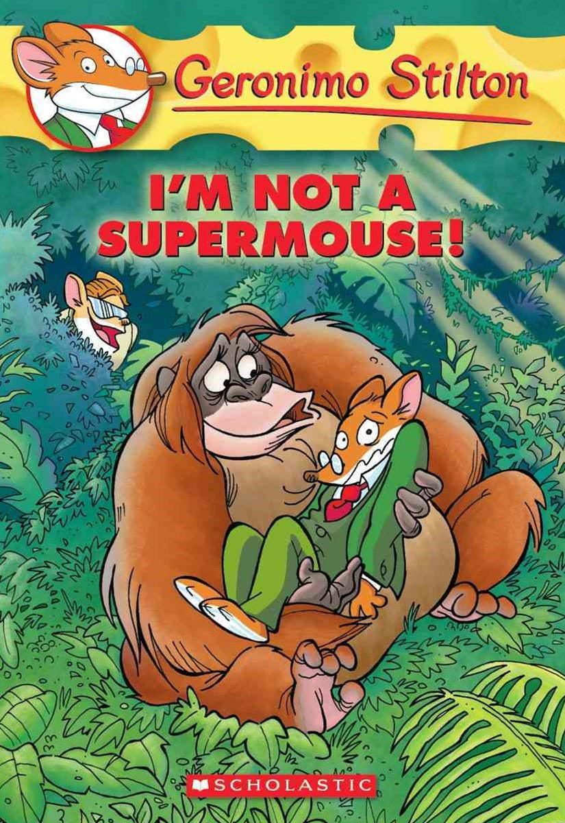 Geronimo Stilton: #43 Im Not a Supermouse