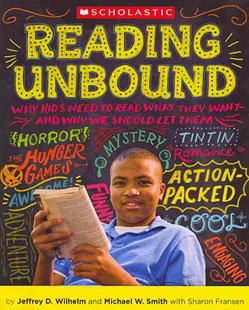 Reading Unbound by Jeffrey Wilhelm, Michael Smith, Sharon Fransen (9780545147804) - PaperBack - Education Primary