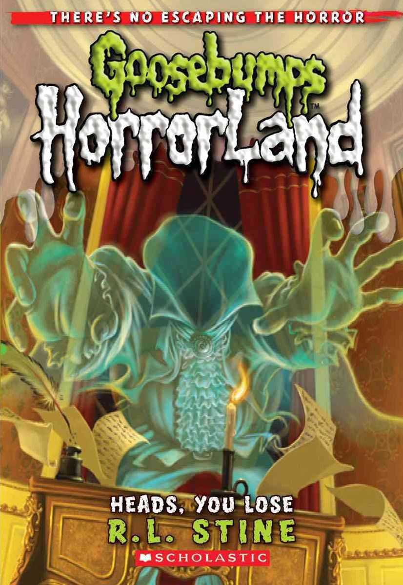 Goosebumps Horrorland: #15 Heads You Lose