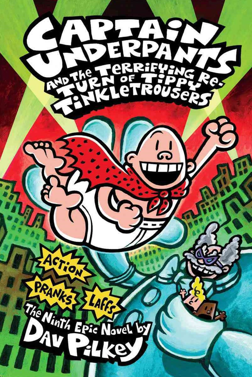 Captain Underpants: #9 Terrifying Return of Tippy Tinkletrousers