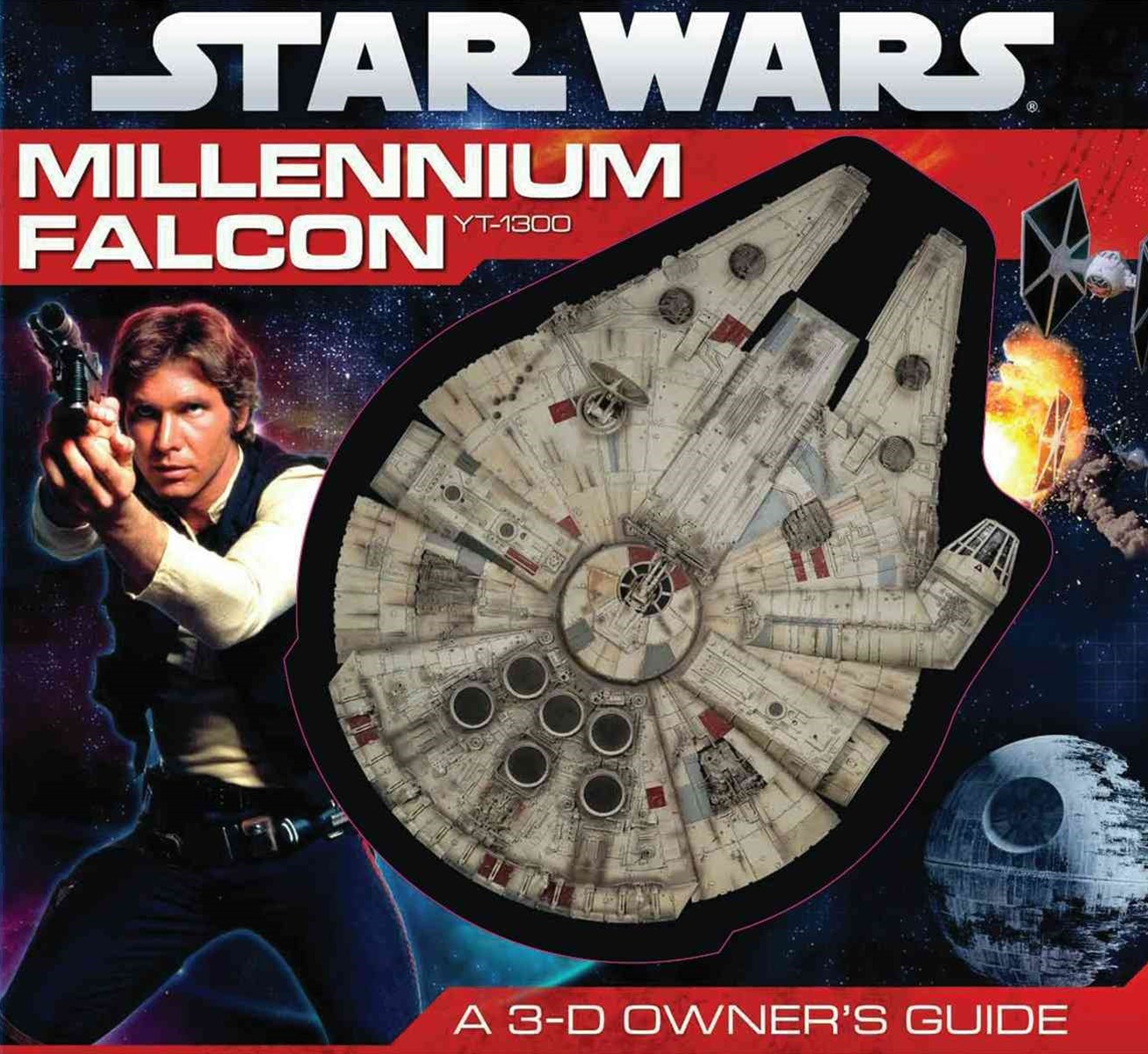 Star Wars: Millennium Falcon: A 3-D Owner's Guide