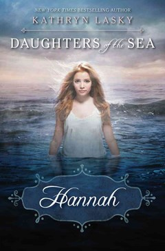 Daughters of The Sea: #1 Hannah