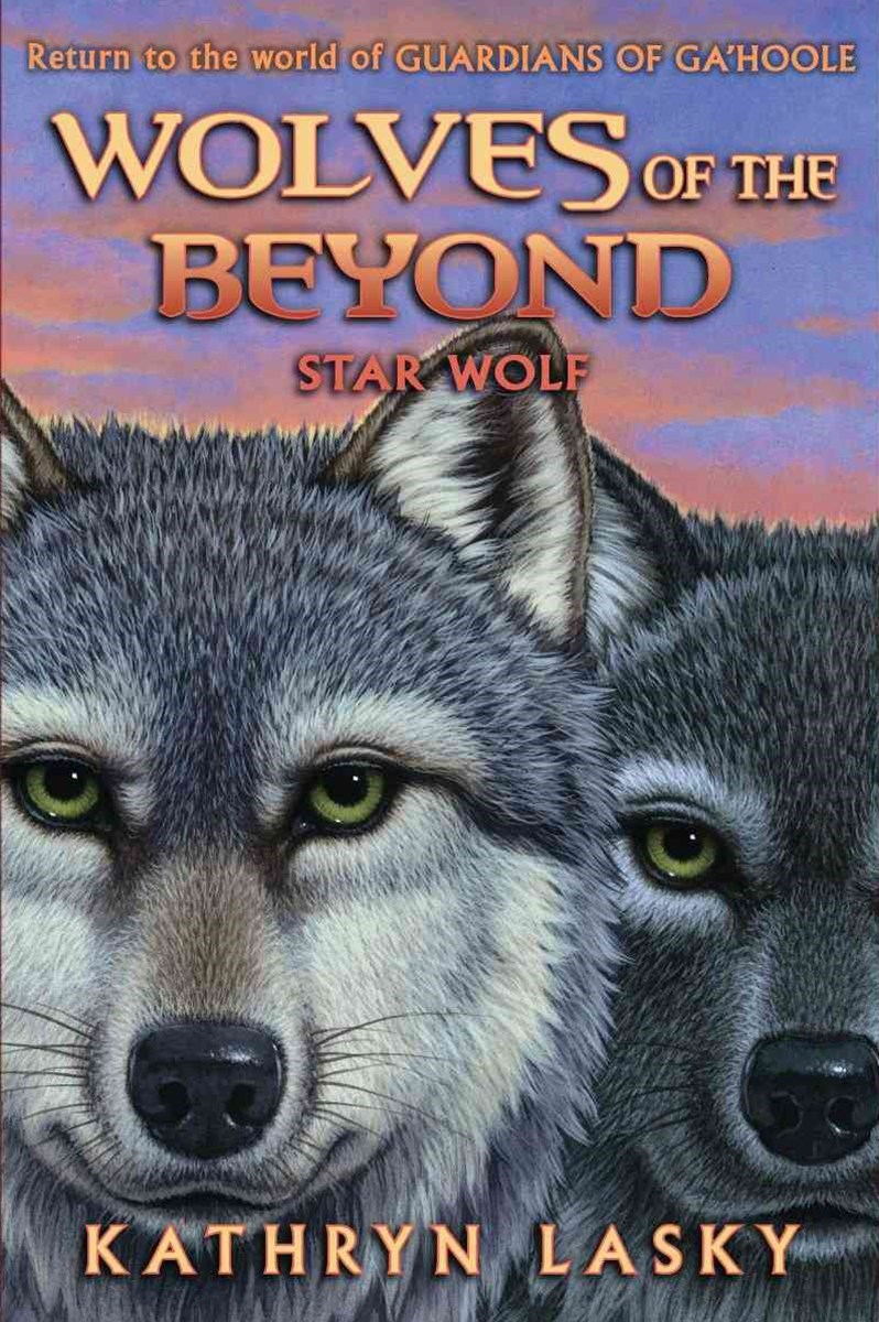 Wolves of the Beyond: #6 Star Wolf
