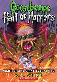 Goosebumps Hall of Horrors: #2 Night of the Giant Everything