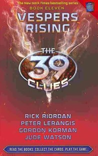 39 Clues #11: Vespers Rising by Rick Riordan, Peter Lerangis, Jude Watson, Gordon Korman (9780545290593) - HardCover - Children's Fiction Older Readers (8-10)