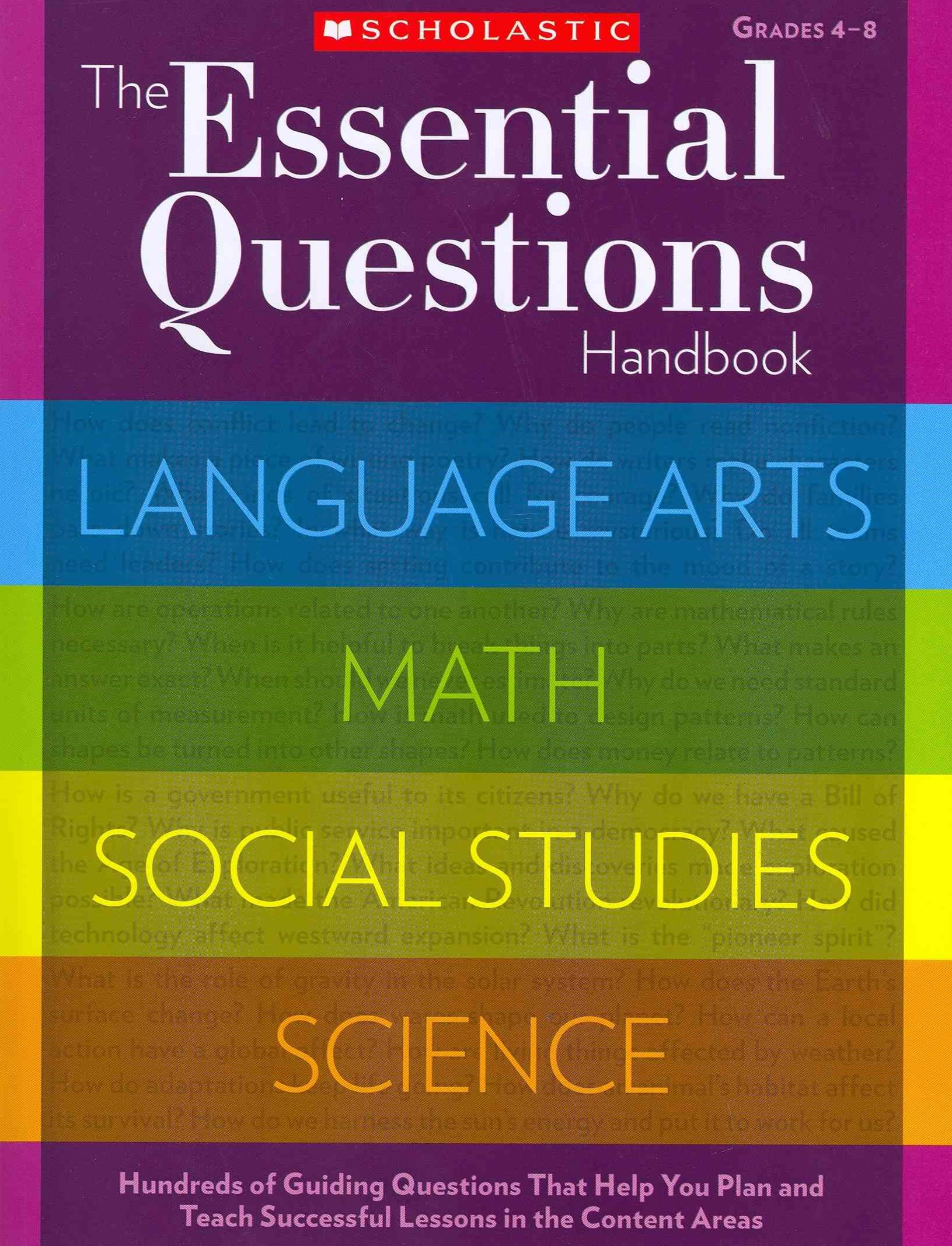 The Essential Questions Handbook, Grades 4-8
