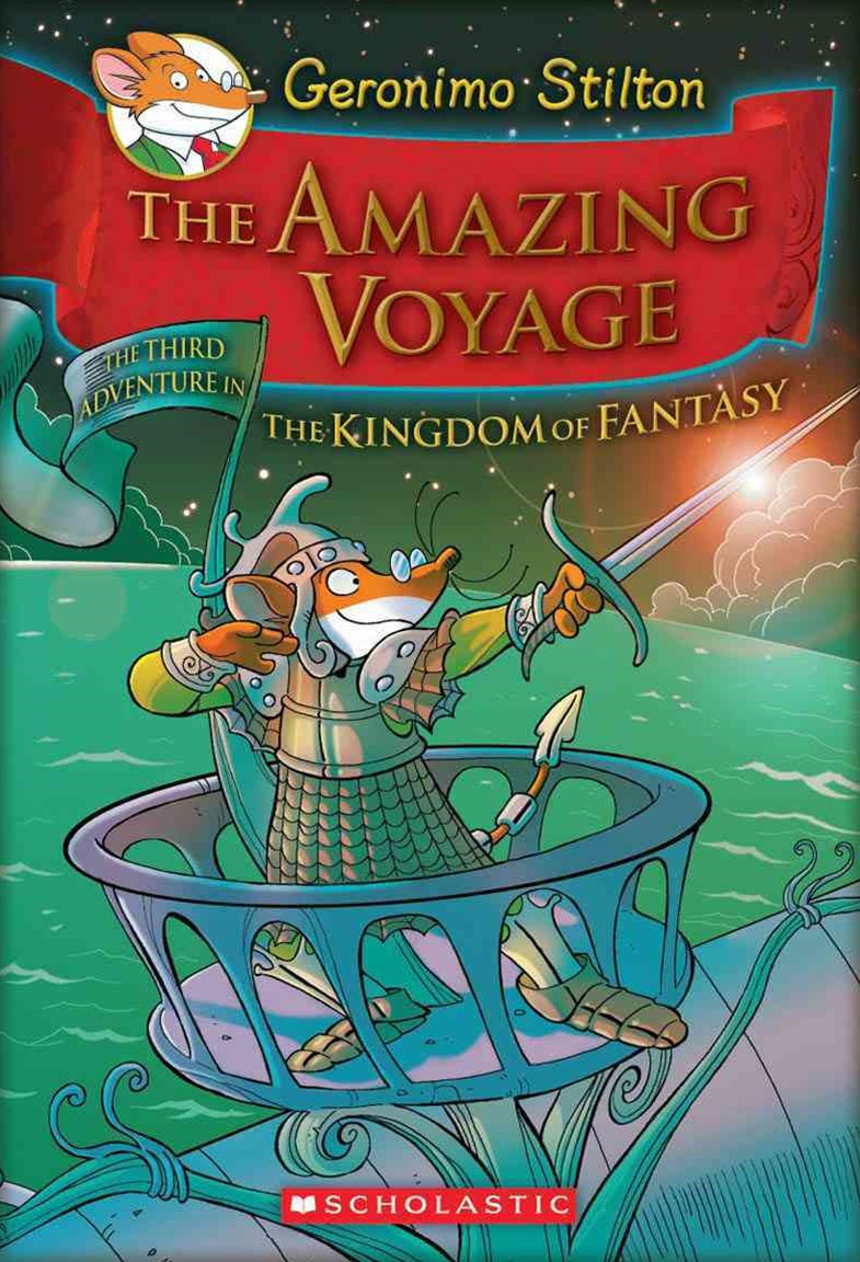 The Amazing Voyage (Geronimo Stilton and the Kingdom of Fantasy Book 3)