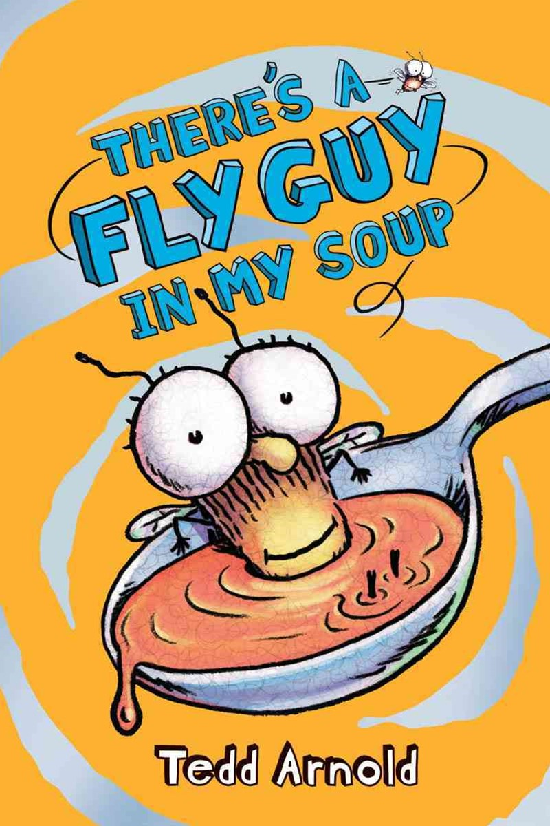 Fly Guy: #12 There's a Fly Guy in My Soup