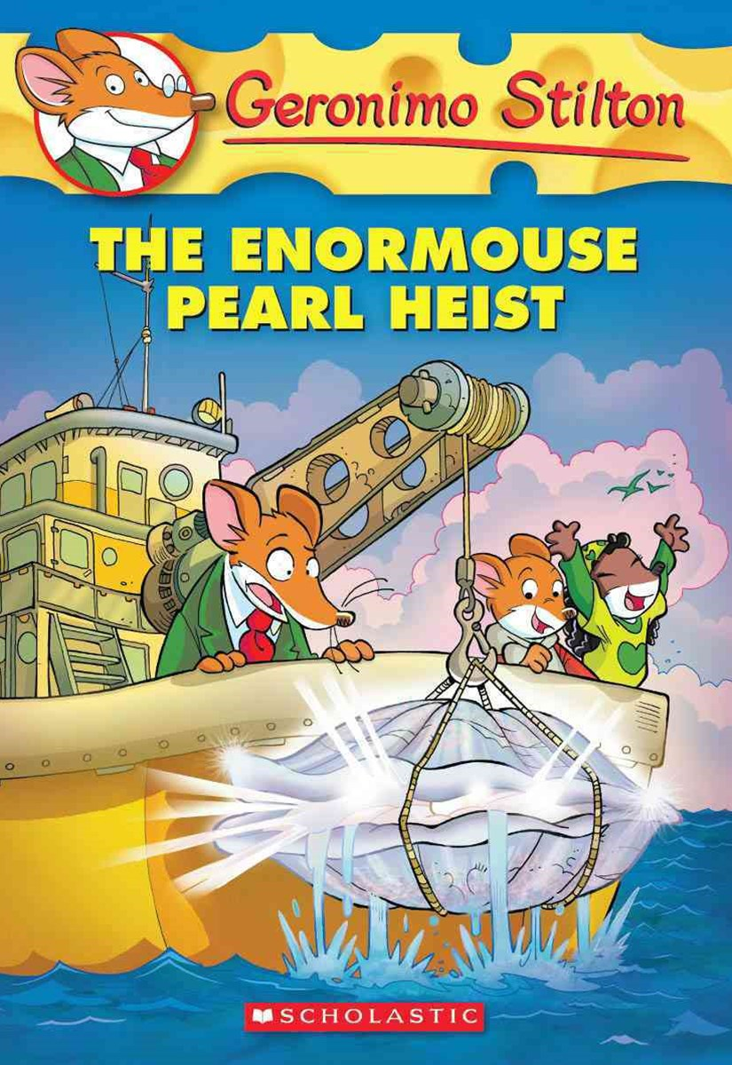 Geronimo Stilton: #51 Enormouse Pearl Heist