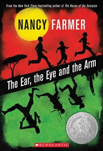 The Ear, the Eye and the Arm by Nancy Farmer (9780545356619) - PaperBack - Children's Fiction Older Readers (8-10)