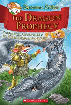 The Dragon Prophecy (Geronimo Stilton and the Kingdom of Fantasy Book 4)