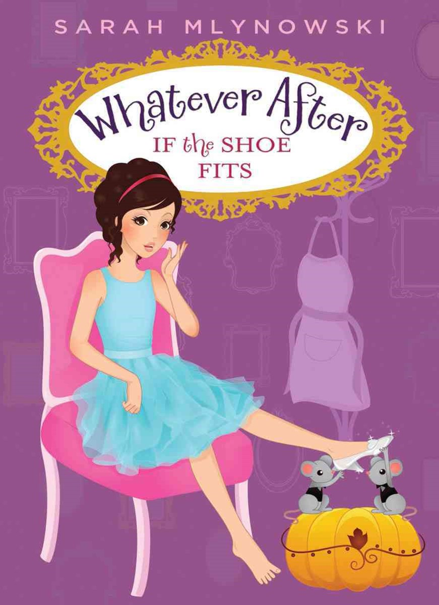 Whatever After: #2 If the Shoe Fits