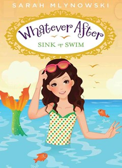 What Ever After: #3 Sink or Swim