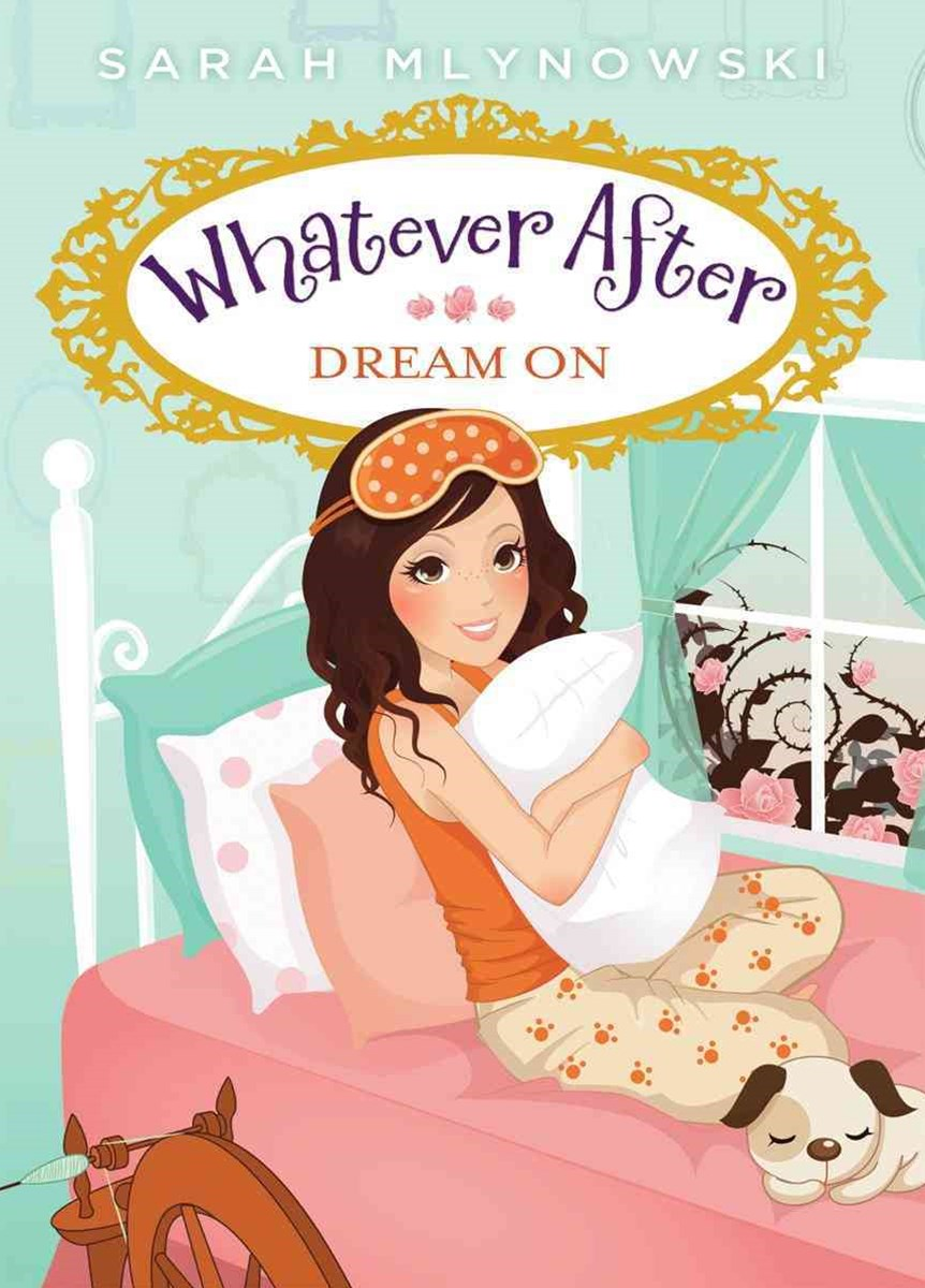 Whatever After: #4 Dream On