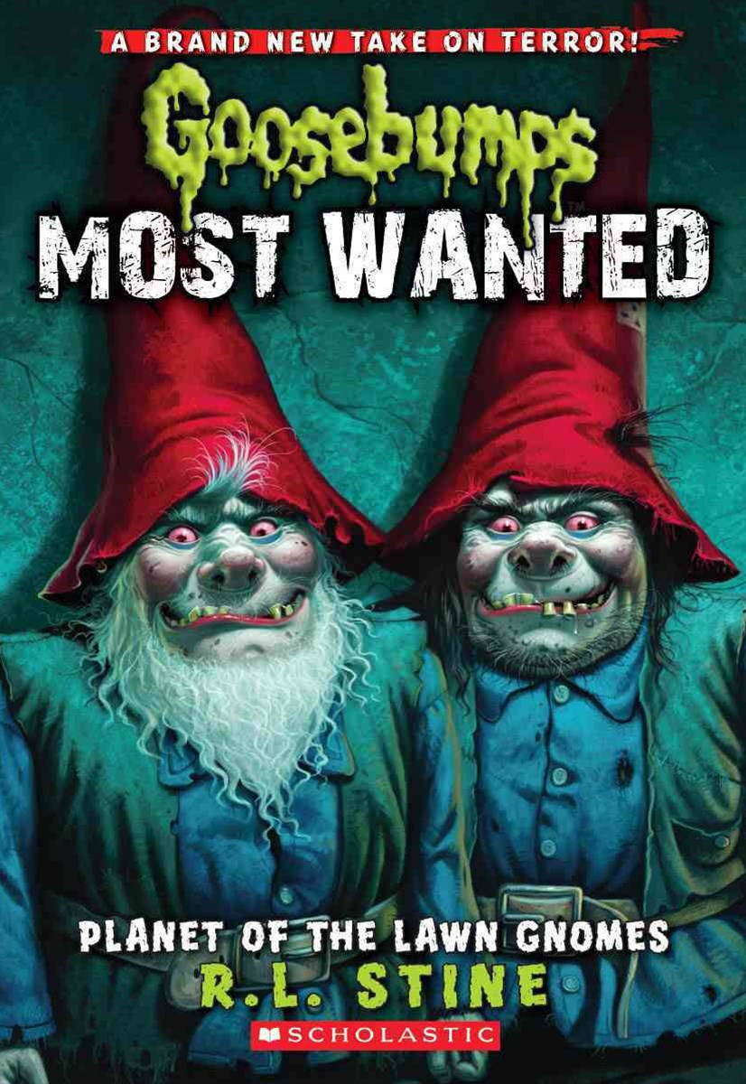 Goosebumps Most Wanted: #1 Planet of the Lawn Gnomes