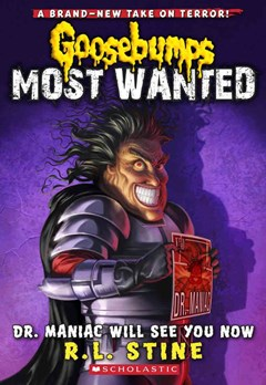 Goosebumps Most Wanted: #5 Dr. Maniac Will See You Now