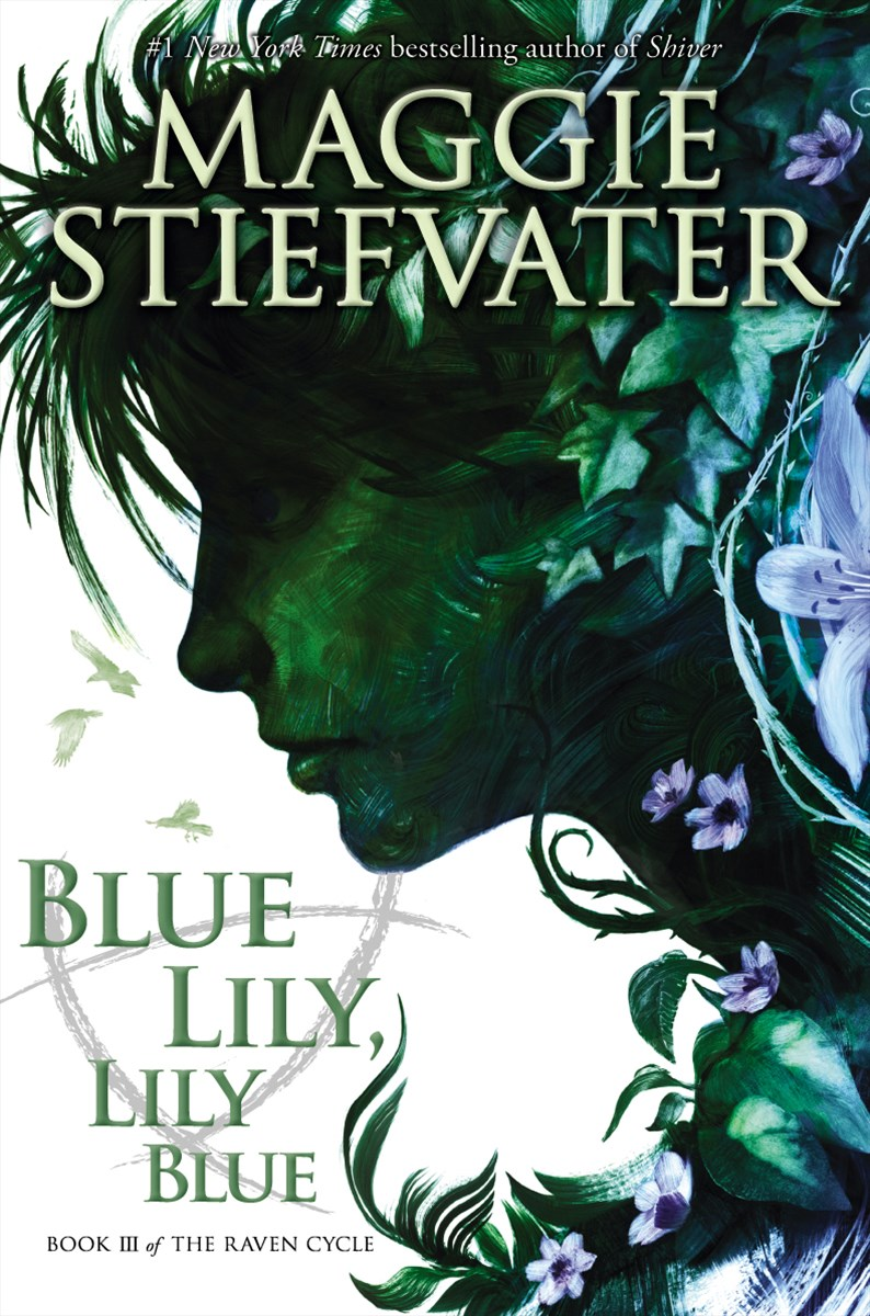 Raven Cycle: #3 Blue Lily, Lily Blue