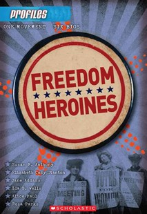 Profiles #4: Freedom Heroines by Frieda Wishinsky (9780545425186) - PaperBack - Non-Fiction Biography