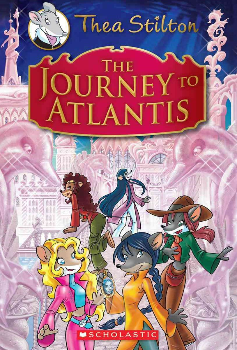 The Journey to Atlantis (Thea Stilton Special Edition Book 1)