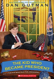 The Kid Who Became President by Dan Gutman (9780545442145) - PaperBack - Children's Fiction Older Readers (8-10)