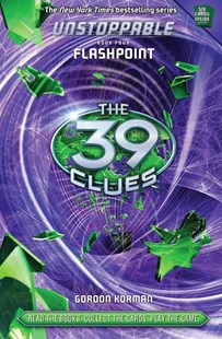 39 Clues Unstoppable: #4 Flashpoint by Gordon Korman (9780545521475) - HardCover - Children's Fiction Older Readers (8-10)